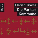 Florian Grams - Die Pariser Kommune
